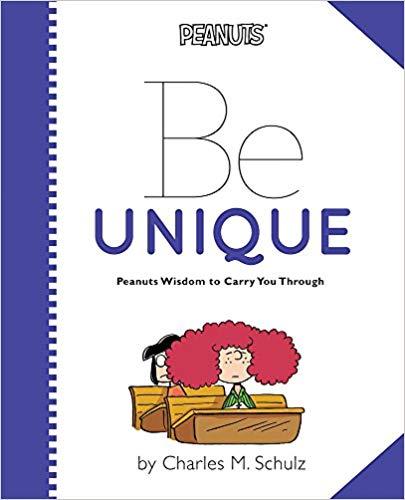 Be Unique:Peanuts Wisdom to Carry You Through