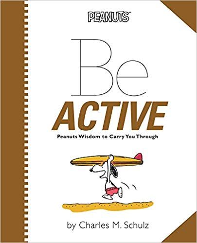 Be Active:Peanuts Wisdom to Carry You Through