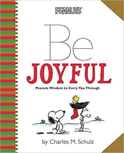 Be Joyful: Peanuts Wisdom to Carry You Through