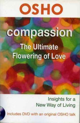 CompassionThe Ultimate Flowering of Love