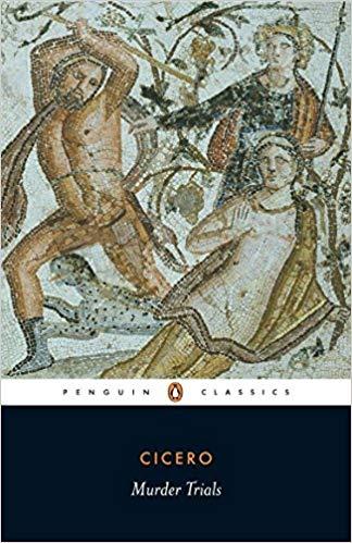 Murder Trials In Defence of Sextus Roscius of America