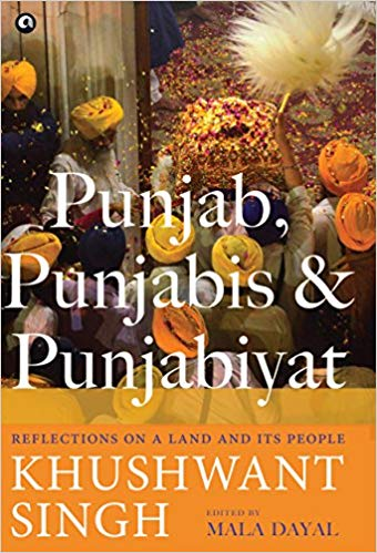 Punjab Punjabis and Punjabiyat Reflections on a Land and its People