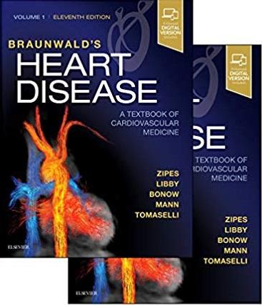 Braunwald's Heart Disease: A Textbook of Cardiovascular Medicine, 2-Volume Set, 11 edition