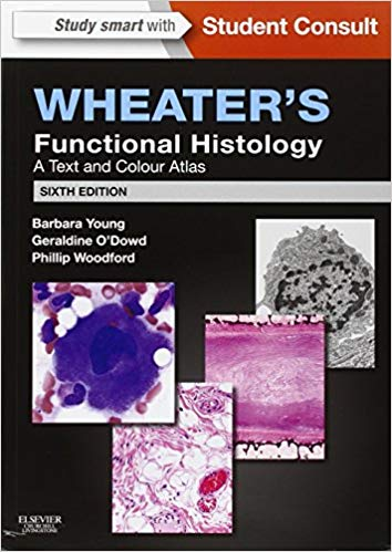 Wheater's Functional Histology: A Text and Colour Atlas 6th edition