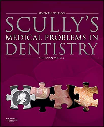 Scully's Medical Problems in Dentistry 7th Edition
