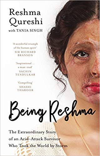 Being Reshma: The Extraordinary Story of an Acid-Attack Survivor who Took the World by Storm