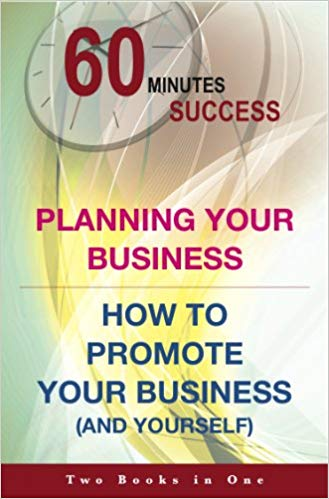 60 Minutes Success 2 books in 1: Planning your Business  How to Promote your Business