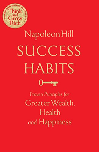 Success Habits: Proven Principles for Greater Wealth, Health, and Happiness -