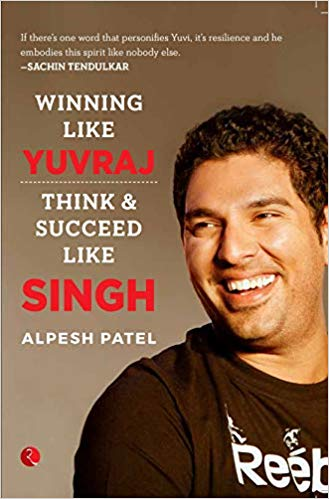 Winning Like Yuvraj: Think & Succeed Like Singh