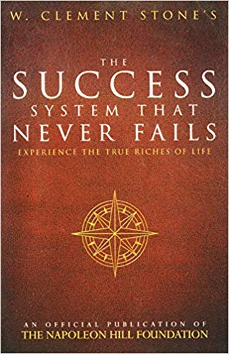 The Success System That Never Fails - Expreience the True Riches of Life