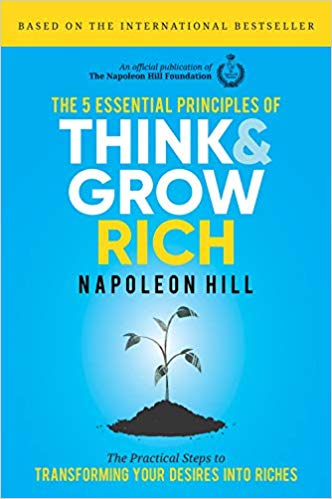 The 5 Essential Principles of Think and Grow Rich
