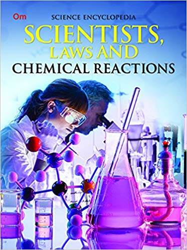 Scientists, Laws and Chemical Reactions: Science Encyclopedia
