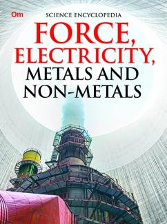 Force, Electricity, Metals and Non-Metales