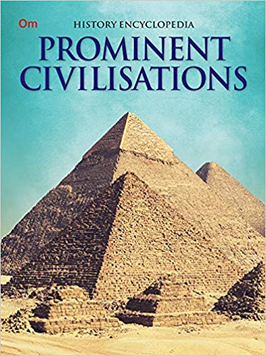 Prominent Civilisations: History Encyclopaedia