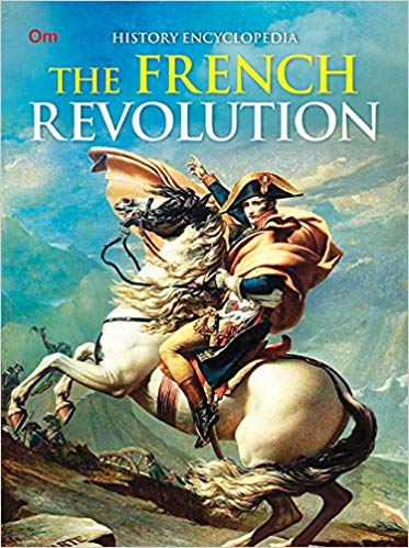 The French Revolution: History Encyclopaedia