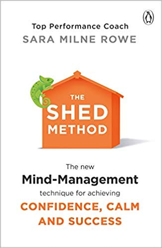 The SHED Method: The new mind-management technique for achieving confidence, calm and success