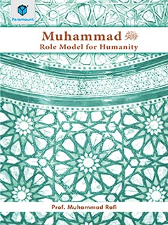 MUHAMMAD S.A.W.W: ROLE MODEL FOR HUMANITY