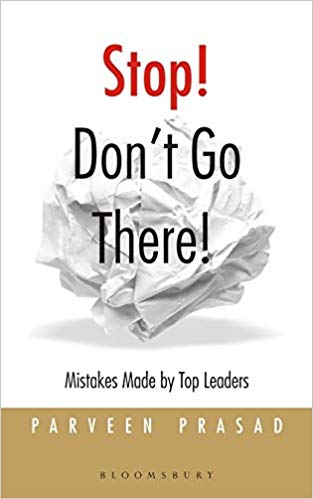 Stop Don't Go There: Mistakes Made by Top Leaders