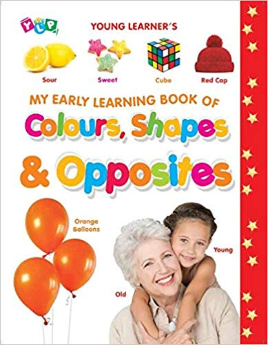 My Early Learning Book of Colours, Shapes & Opposites