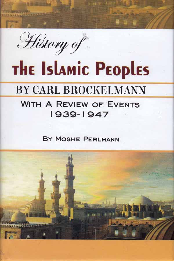 History of the islamic Peoples with a review of events 1939 - 1947