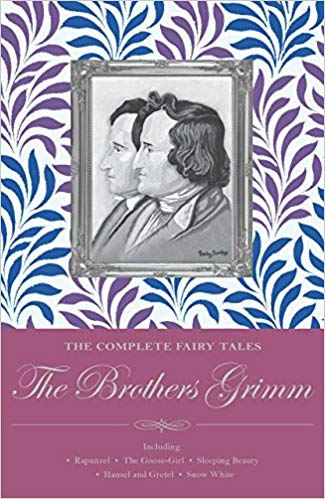 The Complete Illustrated Fairy Tales of The Brothers Grimm