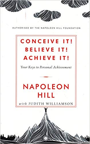 Conceive it! Believe It! Achieve it!