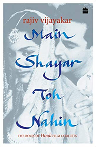 Main Shayar Toh Nahin: The Book of Hindi Film Lyricists