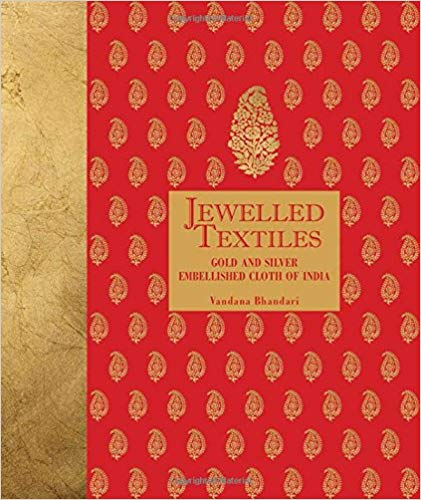 Jewelled Textiles: Gold and Silver Embellished Cloth of India