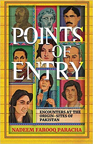 Points of Entry: Encounters at the Origin Sites of Pakistan -