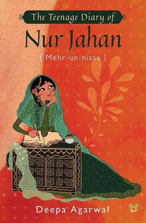 The Teenage Diary of Nur Jahan