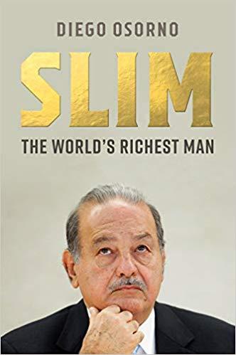 Carlos Slim: Patrón of Mexico's Power Mafia