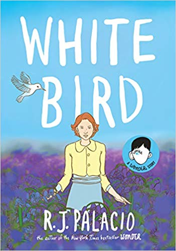 White Bird: A Wonder Story