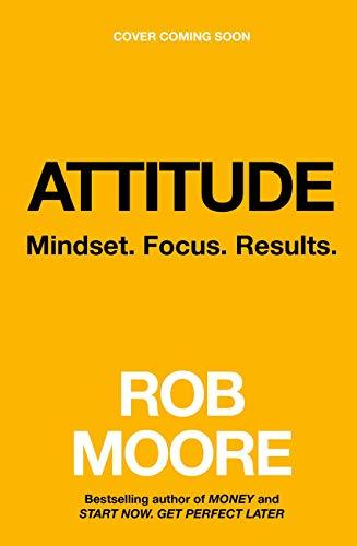Attitude: Mindset. Focus. Results