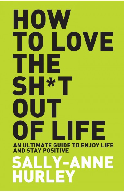 How to Love the Sh*t out of Life