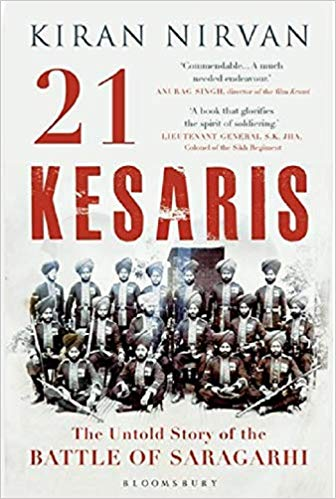 21 Kesaris The Untold Story of the Battle of Saragarhi