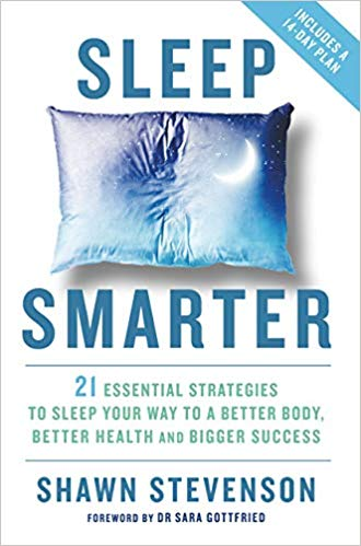 Sleep Smarter: 21 Essential Strategies to Sleep Your Way to A Better Body, Better Health and Bigger Success