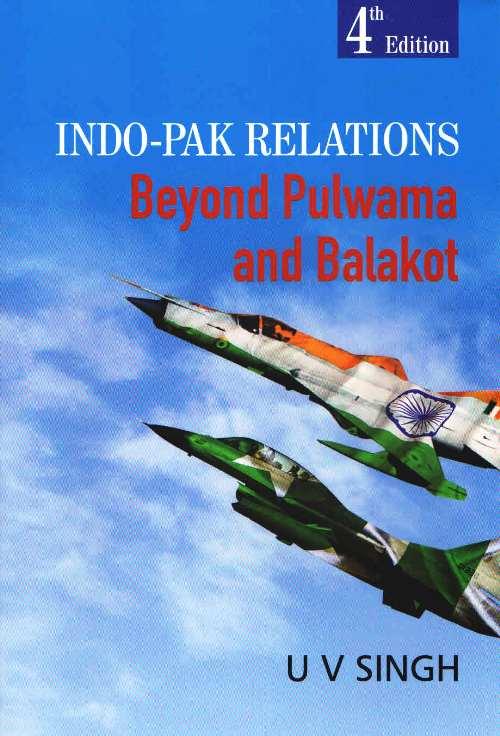 Indo-Pak Relations : Beyond Pulwama and Balakot