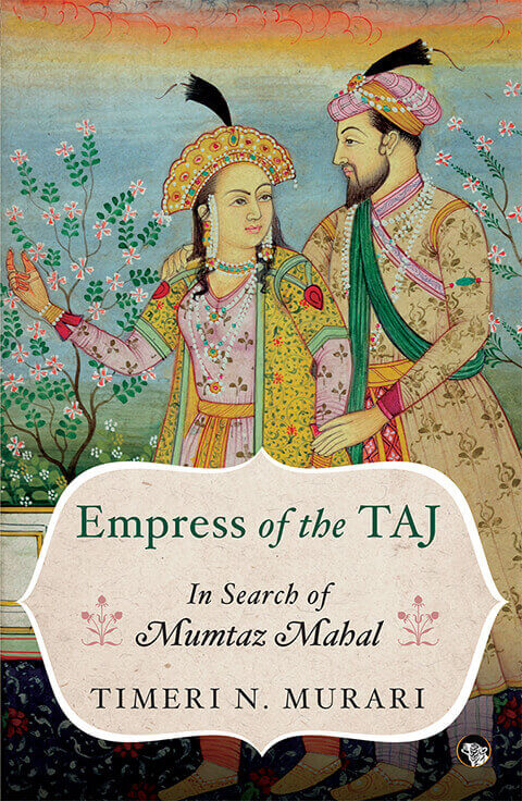 Empress of taj in search of mumtaz mahal
