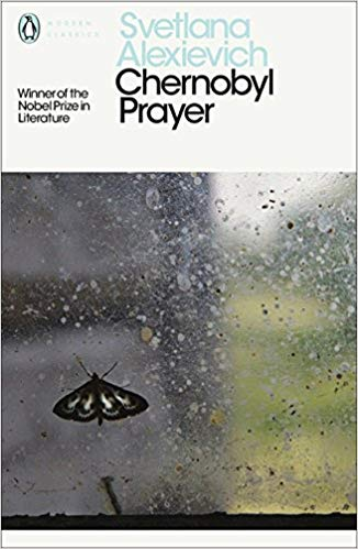 Chernobyl Prayer: Voices from Chernobyl: A Chronicle of the Future