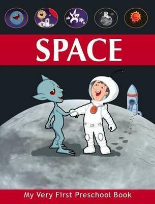 Space - My Very First Preschool Book