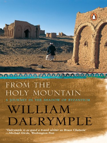 From The Holy Mountain A Journey In The Shadow Of Byzantium