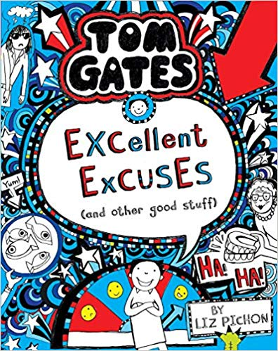 Tom Gates Book 2 Excellent Excuses Cand Other Good Stuff