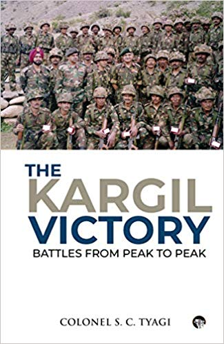 The Kargil Victory: Battles from Peak to Peak