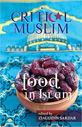 Critical Muslim: Food in Islam