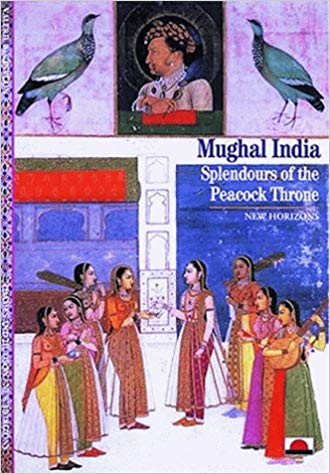 Mughal India: Splendours of the Peacock Throne