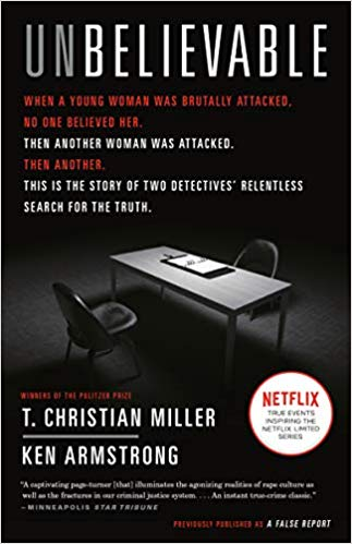 Unbelievable: The Story of Two Detectives' Relentless Search for the Truth
