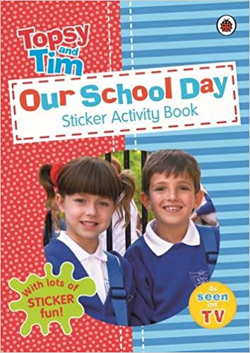 Our School Day: A Ladybird Topsy and Tim sticker activity book
