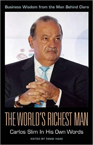 The World's Richest Man: Carlos Slim In His Own Words