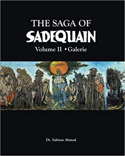 The Saga of SADEQUAIN - Volume I and volume II