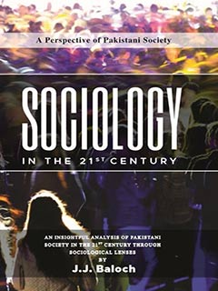 SOCIOLOGY IN THE 21st CENTURY: A PERSPECTIVE OF PAKISTANI SOCIETY